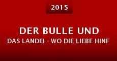 Película Der Bulle und das Landei - Wo die Liebe hinfällt