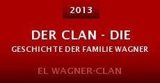 Der Clan - Die Geschichte der Familie Wagner (2013) stream