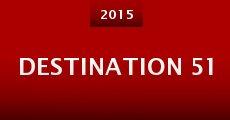 Película Destination 51