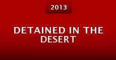 Detained in the Desert (2013)