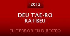 Deu tae-ro ra-i-beu (2013) stream