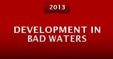 Película Development in Bad Waters