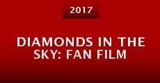 Película Diamonds in the Sky: Fan Film