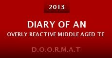 Diary Of an Overly Reactive Middle Aged Teenager (2013) stream