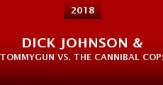 Dick Johnson & Tommygun vs. The Cannibal Cop: Based on a True Story (2015)