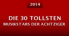 Die 30 tollsten Musikstars der Achtziger (2014)