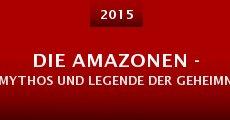 Die Amazonen - Mythos und Legende der geheimnisvollen Kriegerinnen (2015) stream