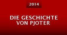 Die Geschichte von Pjoter (2014) stream