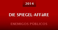 Ver película Die Spiegel-Affäre