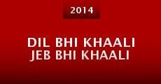 Película Dil Bhi Khaali Jeb Bhi Khaali