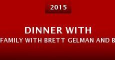 Película Dinner with Family with Brett Gelman and Brett Gelman's Family