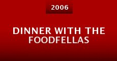 Dinner with the FoodFellas (2006)