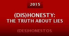 (Dis)Honesty: The Truth About Lies (2015) stream