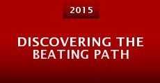 Discovering the Beating Path (2014) stream