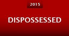 Dispossessed (2015) stream