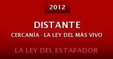 Distante Cercanía - La ley del más vivo (2014) stream