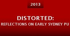 Distorted: Reflections on Early Sydney Punk (2013) stream