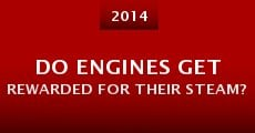 Película Do Engines Get Rewarded for Their Steam?