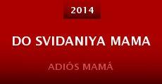 Película Do svidaniya mama