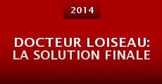 Película Docteur Loiseau: la solution finale