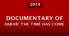 Película Documentary of AKB48: The Time Has Come