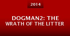Dogman2: The Wrath of the Litter (2014) stream