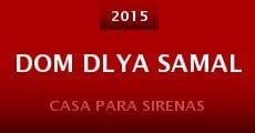 Película Dom dlya Samal