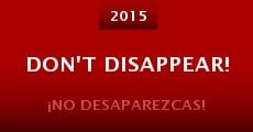 Don't Disappear! (2015) stream
