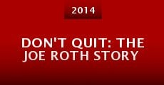 Don't Quit: The Joe Roth Story (2014) stream