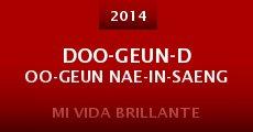 Película Doo-geun-doo-geun Nae-in-saeng