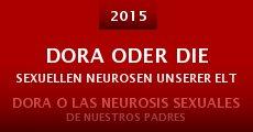 Película Dora oder Die sexuellen Neurosen unserer Eltern