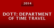 DOTT: Department of Time Travel