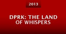Película DPRK: The Land of Whispers