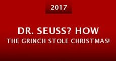 Película Dr. Seuss? How the Grinch Stole Christmas!
