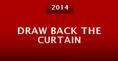 Película Draw Back the Curtain