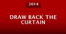 Draw Back the Curtain (2014)