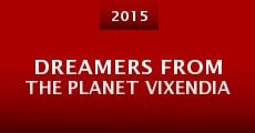 Película Dreamers from the Planet Vixendia