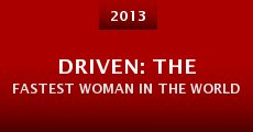 Driven: The Fastest Woman in the World (2013)