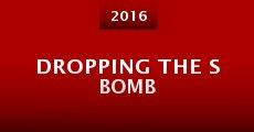 Película Dropping the S Bomb