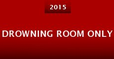 Película Drowning Room Only