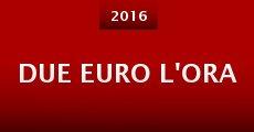 Película Due euro l'ora