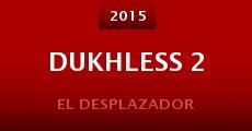 Película Dukhless 2