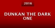 Dunkan the Dark One (2016) stream