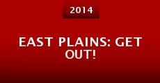 East Plains: Get Out! (2014) stream