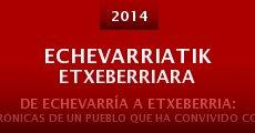Echevarriatik Etxeberriara (2014) stream