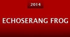 Echoserang Frog (2014) stream