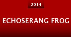 Echoserang Frog (2014)