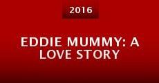 Película Eddie Mummy: A Love Story