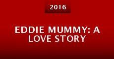 Eddie Mummy: A Love Story (2016)