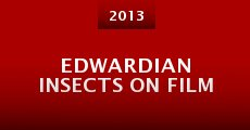 Edwardian Insects on Film (2013)